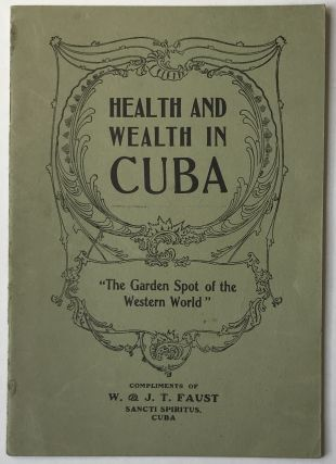 "Health and Wealth in Cuba ""The Garden Spot of the World"" Cuba"