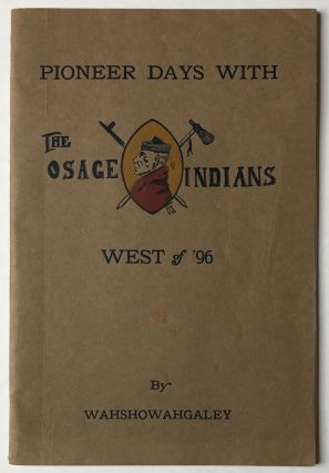 Pioneer Days with the Osage Indians West of '96. T. M. Finney
