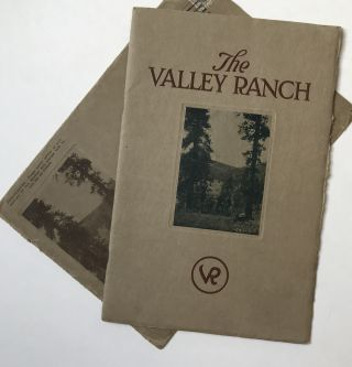 The Valley Ranch. Open the Year Round. A Sunny Place for Sunny People, Never Closed Never Idle....