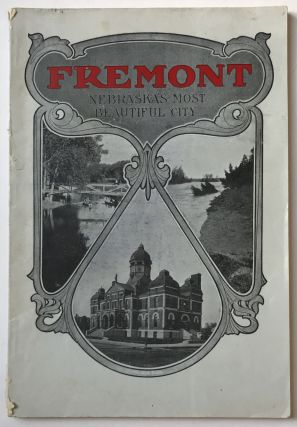 Fremont Illustrated. Descriptive and Illustrative of Fremont -- Nebraska's Most Beautiful City....