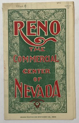 Reno the Commercial Center of Nevada [cover title]. Nevada