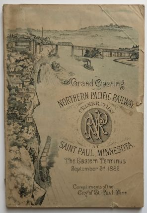 Grand Opening of the Northern Pacific Railway. Celebration at St. Paul, Minnesota. The Eastern...