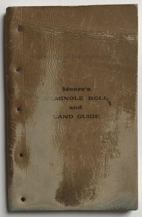 Moore's Seminole Roll and Land Guide. Oklahoma, Indian Lands