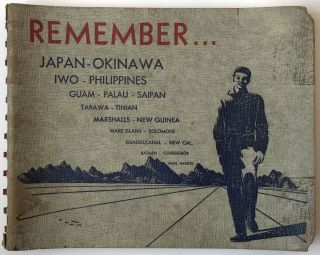 Remember: Japan, Okinawa, Iwo, Philippines, Guam, Palau, Saipan, Tarawa, Tinian, Marshalls, New...